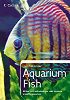 Aquarium Fish (Collins Need to Know?) by Don…