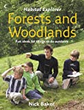 Baker, Nick: Forests and Woodlands (Habitat Explorer)