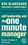 Blanchard, Ken: Self Leadership and the One Minute Manager: Discover the Magic of No Excuses!