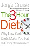 Cruise, Jorge: The 3 Hour Diet: How Timing Makes You Slim