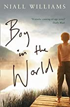 Boy in the World by Niall Williams