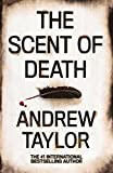 Taylor, Andrew: The Scent of Death. by Andrew Taylor
