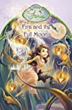 DISNEY: DISNEY FAIRIES - FIRA AND THE FULL MOON: CHAPTER BOOK