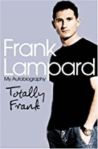 Totally Frank: The Autobiography of Frank…
