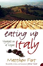 Eating Up Italy: Voyages on a Vespa by…