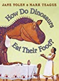 Yolen, Jane: How Do Dinosaurs Eat Their Food?