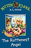 Stine, R. L.: The Rottenest Angel (Rotten School)