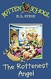 Stine, R. L.: The Rottenest Angel (Rotten School)