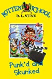 R.L. Stine: Punk'd and Skunked (Rotten School)
