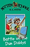 Stine, R. L.: Battle of the Dum Diddys (Rotten School)