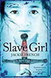 Jackie French: Slave Girl