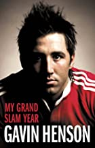 Gavin Henson: My Grand Slam Year by Gavin…