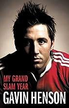 Gavin Henson: My Grand Slam Year by Gavin…