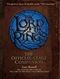 "Russell, Gary: The ""Lord of the Rings"" Official Stage Companion: Staging the Greatest Show on Middle-Earth"