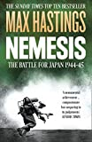 Max Hastings: Nemesis: The Battle For Japan, 1944-45