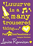 LOUISE RENNISON: CONFESSIONS OF GEORGIA NICOLSON (8) - 'LUUURVE IS A MANY TROUSERED THING...'