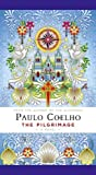 Paulo Coelho: The Pilgrimage: A Contemporary Quest for Ancient Wisdom