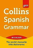 Spanish Grammar (Collins GEM) by Collins…