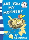 P. D. Eastman: Are You My Mother? (Beginner Series)