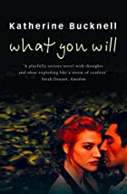 What You Will by Katherine Bucknell