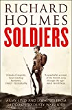 Richard Holmes: Soldiers