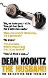 Koontz, Dean: THE HUSBAND