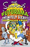 "Groening, Matt: The "" Simpsons "" - "" Futurama "" Infinitely Secret Crossover Crisis (The "" Simpsons "" )"