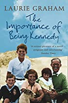 The Importance of Being Kennedy by Laurie…