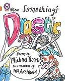 Rosen, Michael: Something's Drastic (Collins Big Cat) (Bk. 3)