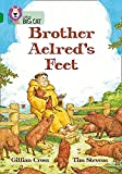 Cross, Gillian: Brother Aelred's Feet (Collins Big Cat) (Bk. 19)