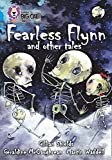 McCaughrean, Geraldine: Fearless Flynn. by Geraldine McCaughrean, Gillian Shields, Martin Waddell (Collins Big Cat)