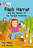 Wallace, Karen: Flash Harriet and the Mystery of the Fiendish Footprints: Band 14/Ruby Phase 7, Bk. 5 (Collins Big Cat)