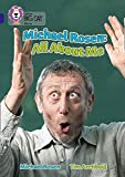 Rosen, Michael: Michael Rosen: All About Me: Band 16/Sapphire Phase 7, Bk. 10 (Collins Big Cat)