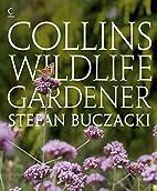 Collins Wildlife Gardener by Stefan Buczacki