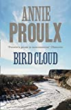 Proulx, Annie: Bird Cloud
