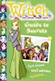 "Disney: Guide to Secrets ( "" W.i.t.c.h. "" )"