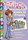 "Disney: Guide to Friends ( "" W.i.t.c.h. "" )"