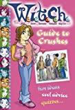 """Disney: Guide to Crushes: fun ideas, cool advice, quizzes... (""""W.i.t.c.h."""")"""