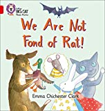 Chichester Clark, Emma: We are Not Fond of Rat: Blue/Band 2B (Collins Big Cat Phonics)