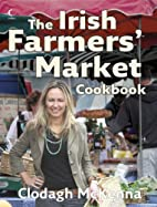 The Irish Farmers' Market Cookbook by…