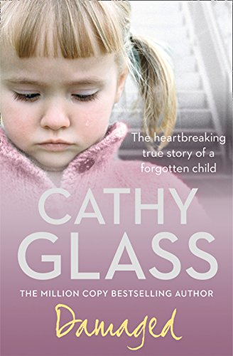 damaged-the-heartbreaking-true-story-of-a-forgotten-child