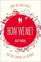 How We Met by Katy Regan