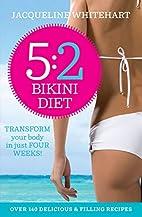 The 5:2 Bikini Diet by Jacqueline Whitehart