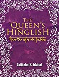 Mahal, Baljinder K.: The Queen&#39;s Hinglish: How to Speak Pukka