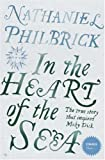 NATHANIEL PHILBRICK: 'IN THE HEART OF THE SEA: THE EPIC TRUE STORY THAT INSPIRED ''MOBY DICK'' (STRANGER THAN...)'