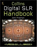 Freeman, John: Digital SLR Handbook