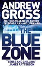 The Blue Zone: A Novel by Andrew Gross