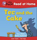 Mitton, Tony: Tec and the Cake: First Steps Bk 3 (Collins Big Cat Read at Home)