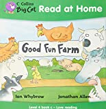 Whybrow, Ian: Good Fun Farm: Love Reading Bk. 3 (Collins Big Cat Read at Home)