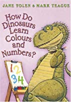 How Do Dinosaurs Learn Colours and Numbers?…